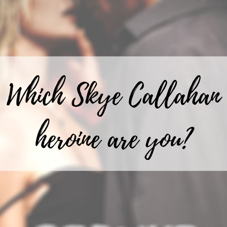 Which Skye Callahan Heroine are you?