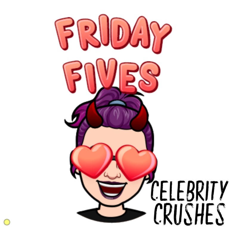 Friday Fives: Crushes