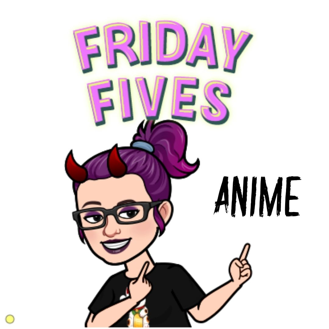 Read more about the article Friday Fives: Anime